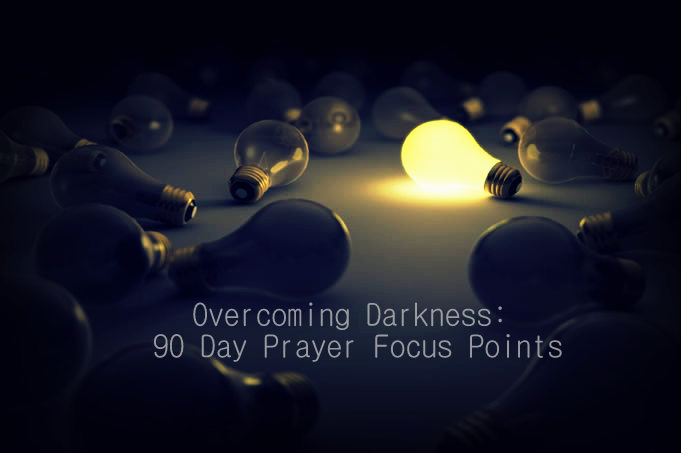 Overcoming darkness a 90 day prayer focus what is a prayer focus